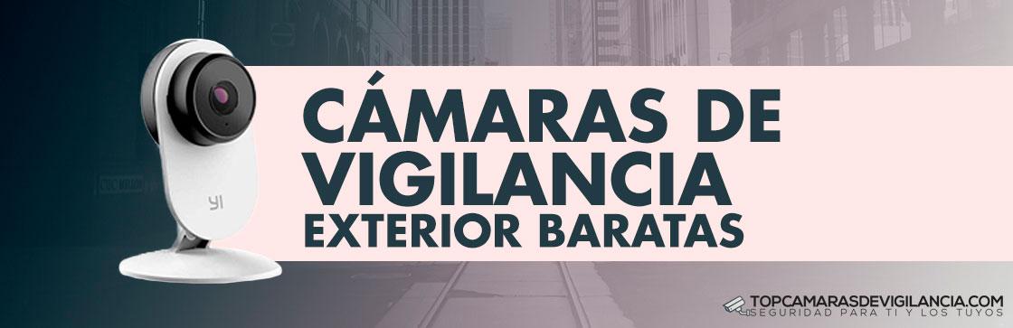 Mejores Cámaras Vigilancia Exterior Baratas