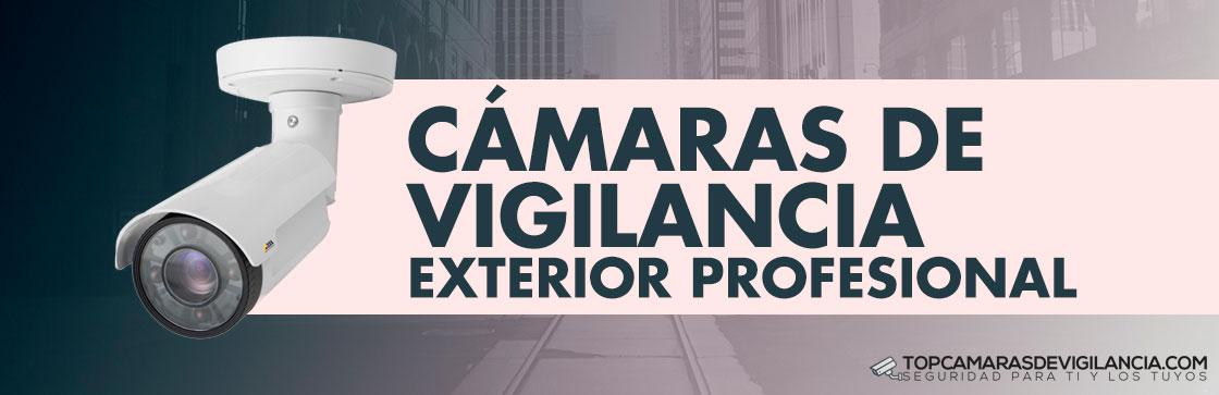 Mejores Cámaras Vigilancia Exterior Profesionales