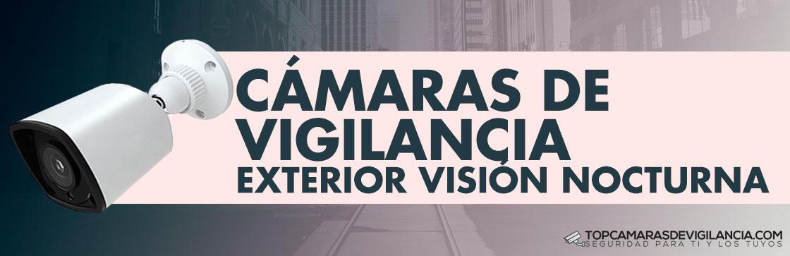 Mejores Cámaras Vigilancia Exterior Visión Nocturna