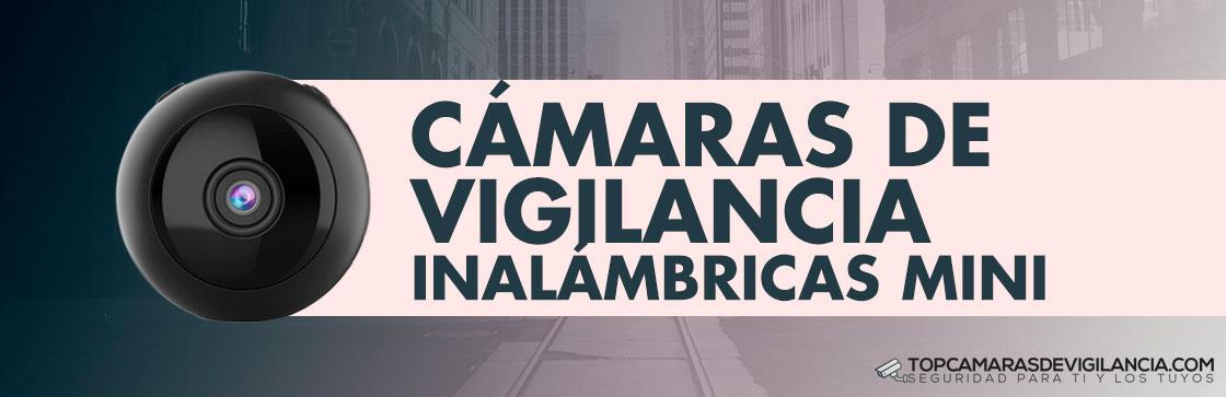 Mejores Cámaras de Vigilancia Inalámbricas Mini