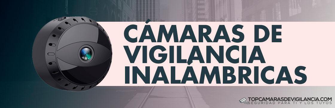 Mejores Cámaras de Vigilancia Inalámbricas
