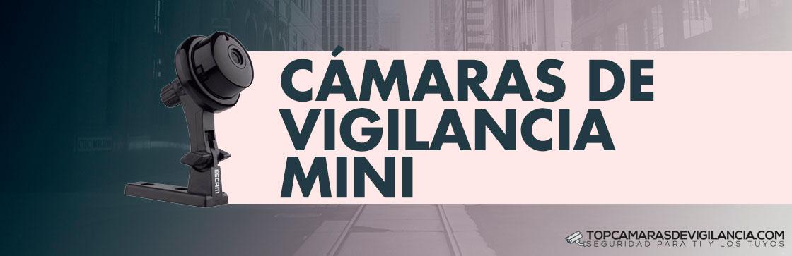 Mejores Cámaras de Vigilancia Mini