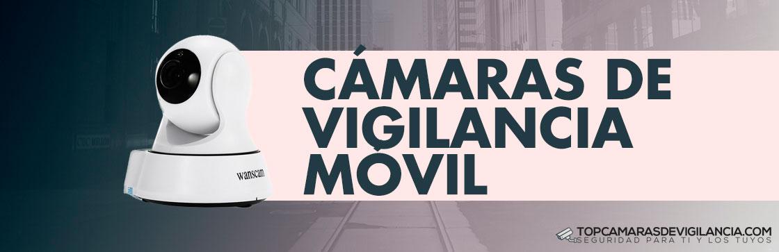 Mejores Cámaras de Vigilancia Movil