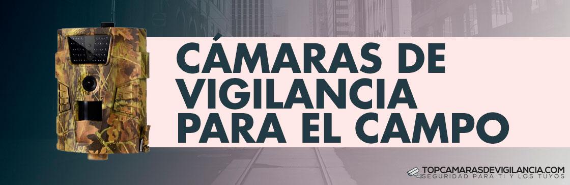 Mejores Cámaras de Vigilancia para el Campo