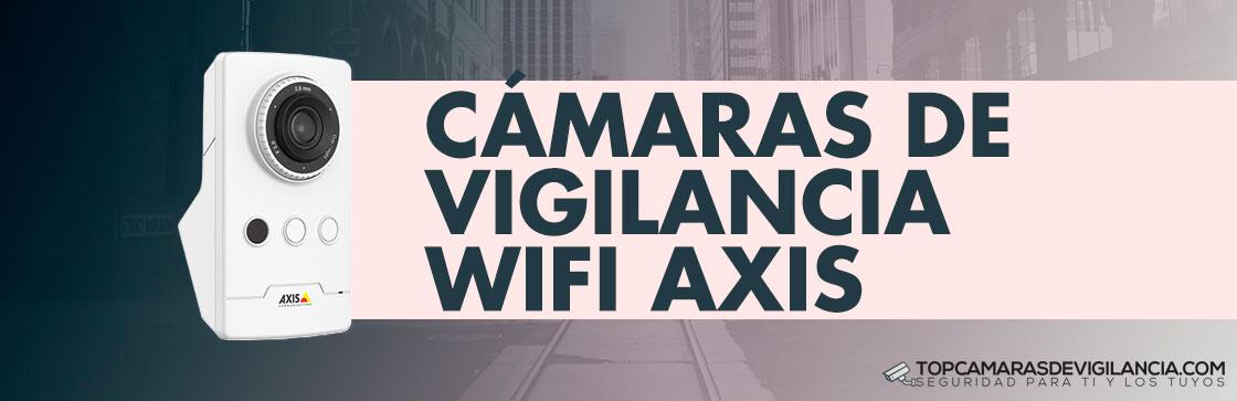 Mejores Cámaras Vigilancia Wifi Axis