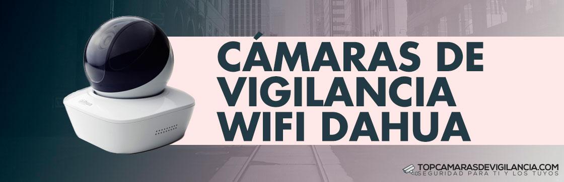 Mejores Cámaras Vigilancia Wifi Dahua