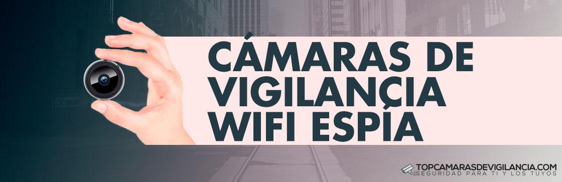 Mejores Cámaras Vigilancia Wifi Espía