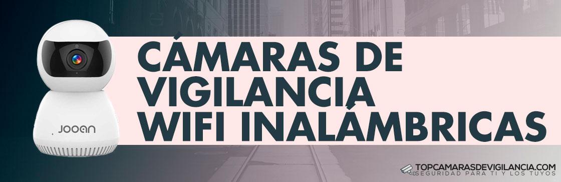 Mejores Cámaras Vigilancia Wifi Inalámbricas