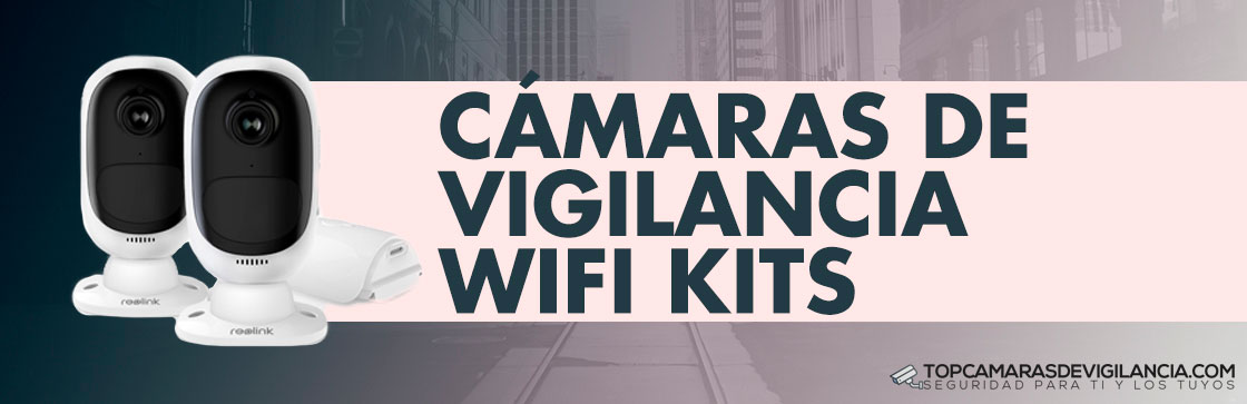 Mejores Kits Cámaras Vigilancia Wifi