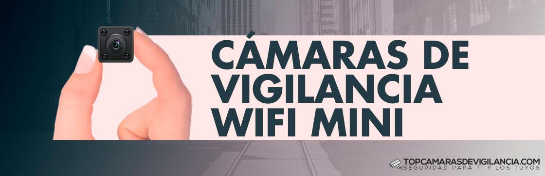 Mejores Cámaras Vigilancia Wifi Mini