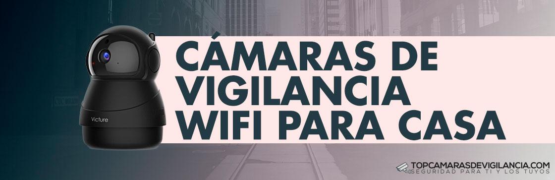 Mejores Cámaras Vigilancia Wifi para Casa