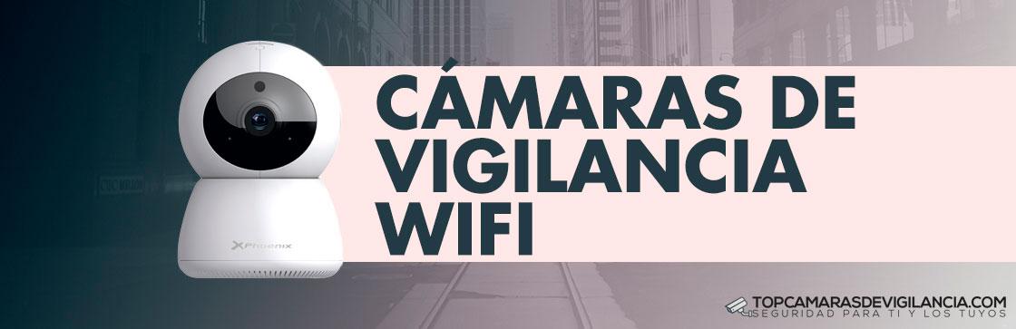 Mejores Cámaras Vigilancia Wifi