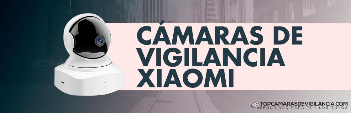 Mejores Cámaras Vigilancia Xiaomi