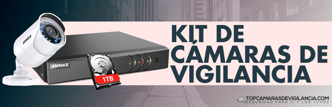 Mejores Kits de Cámaras de Vigilancia